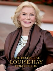 The Essential Louise Hay Collection ebook by Louise L. Hay