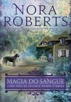 Magia do sangue ebook by Nora Roberts