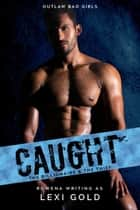 Caught: The Billionaire and the Thief ebook by Rowena, Lexi Gold