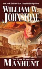 Manhunt eBook by William W. Johnstone