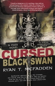 Cursed: Black Swan - A Fixer Novel ebook by Ryan T. McFadden