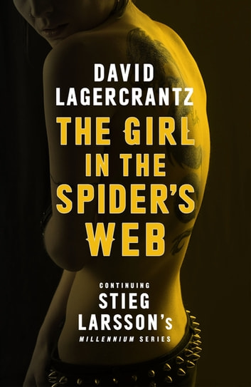 The Girl in the Spider's Web - Continuing Stieg Larsson's Millennium Series ebook by David Lagercrantz