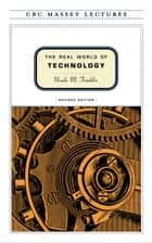 The Real World of Technology eBook por Ursula Franklin