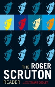 The Roger Scruton Reader ebook by Mark Dooley