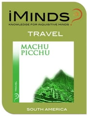 Machu Picchu: Travel ebook by iMinds
