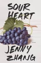 Sour Heart - Stories ebook by Jenny Zhang