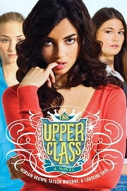 The Upper Class ebook by Hobson Brown,Taylor Materne,Caroline Says