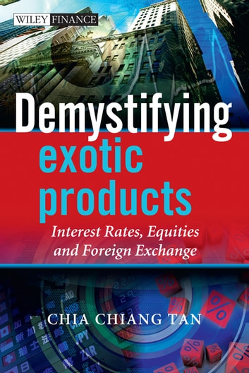 Demystifying exotic products ebook by chia tan 9780470687888 demystifying exotic products interest rates equities and foreign exchange ebook by chia tan fandeluxe Choice Image