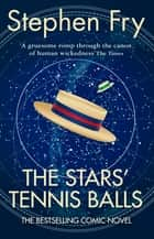 The Stars' Tennis Balls ebook by Stephen Fry