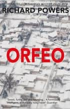 Orfeo - LONGLISTED FOR THE MAN BOOKER PRIZE 2014 ebook by Richard Powers