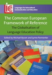 The Common European Framework of Reference: The Globalisation of Language Education Policy ebook by Michael Byram,Lynne Parmenter