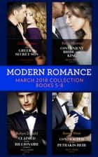 Modern Romance Collection: March 2018 Books 5 - 8 (Mills & Boon e-Book Collections) ebook by Julia James, Annie West, Robyn Donald,...