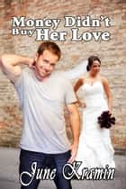 Money Didn't Buy Her Love ebook by