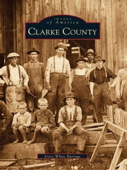 Clarke County ebook by Joyce White Burrage