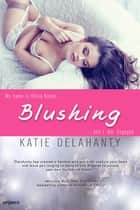 Blushing ebook by Katie Delahanty
