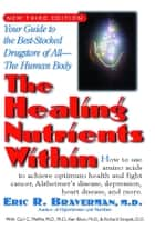 The Healing Nutrients Within ebook by Eric R. Braverman M.D.