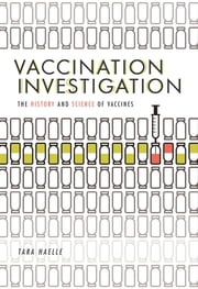 Vaccination Investigation - The History and Science of Vaccines ebook by Tara Haelle