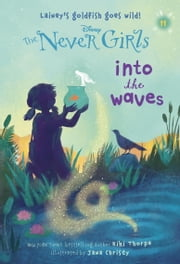 Never Girls #11: Into the Waves (Disney: The Never Girls) ebook by Kiki Thorpe,Jana Christy