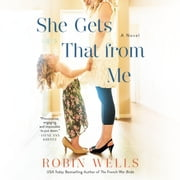 She Gets That from Me audiobook by Robin Wells