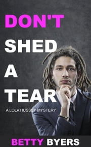 Don't Shed A Tear ebook by Betty Byers