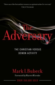 The Adversary - The Christian Versus Demon Activity ebook by Mark I. Bubeck