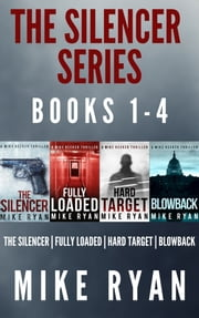 The Silencer Series Box Set Books 1-4 ebook by Mike Ryan