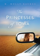 The Princesses of Iowa ebook by M. Molly Backes