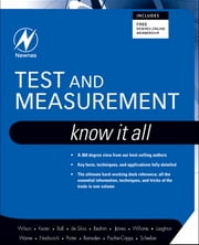 Test and Measurement: Know It All - Know It All ebook by Jon S. Wilson,Stuart Ball,Creed Huddleston,Edward Ramsden,Dogan Ibrahim