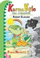 Karma Kyle the Crocodile - Angry Clouds ebook by Frank BSC. Navratil