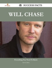 Will Chase 42 Success Facts - Everything you need to know about Will Chase ebook by David Gilliam