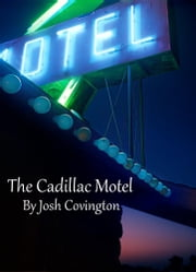 The Cadillac Motel ebook by Josh Covington