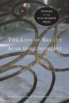 The Line of Beauty ebook by Alan Hollinghurst