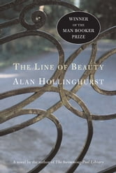 The Line of Beauty - A Novel ebook by Alan Hollinghurst