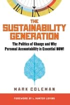 The Sustainability Generation ebook by Mark Coleman