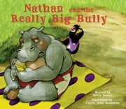 Nathan and the Really Big Bully ebook by Gerry Renert,Carrie Anne Bradshaw