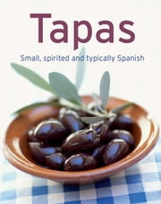 Tapas - Our 100 top recipes presented in one cookbook ebook by Naumann & Göbel Verlag