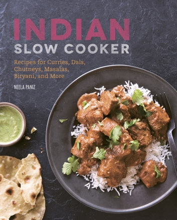 Indian Slow Cooker ebook by Neela Paniz
