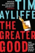 The Greater Good ebook by Tim Ayliffe