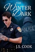 The Winter Dark ebook by J.S. Cook