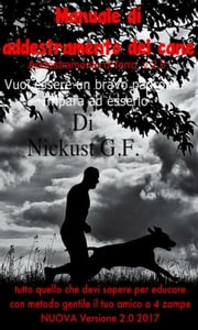 Addestramento del cane ebook by Nickust G.F