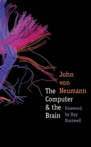 The Computer and the Brain ebook by John von Neumann,Ray Kurzweil