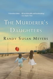 The Murderer's Daughters - A Novel ebook by Randy Susan Meyers
