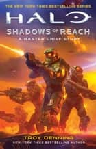 Halo: Shadows of Reach - A Master Chief Story ebook by Troy Denning