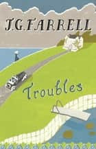Troubles - Winner of the Lost Man Booker Prize 1970 ebook by J.G. Farrell