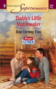 Daddy's Little Matchmaker ebook by Roz Denny Fox