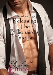 Releasing the Billionaire's Passion ebook by Elizabeth Lennox