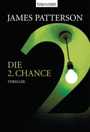 Die 2. Chance - Women's Murder Club - - Thriller ebook by James Patterson,Edda Petri