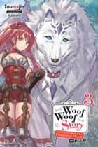 Woof Woof Story: I Told You to Turn Me Into a Pampered Pooch, Not Fenrir!, Vol. 3 (light novel) eBook by Inumajin, Kochimo