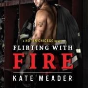 Flirting With Fire audiobook by Kate Meader