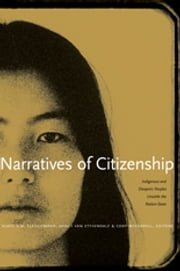 Narratives of Citizenship - Indigenous and Diasporic Peoples Unsettle the Nation-State ebook by Aloys N.M. Fleischmann,Nancy Van Styvendale,Cody McCarroll